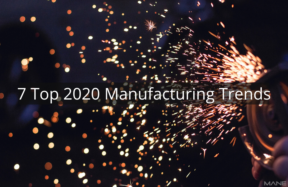 7 top 2020 manufacturing trends