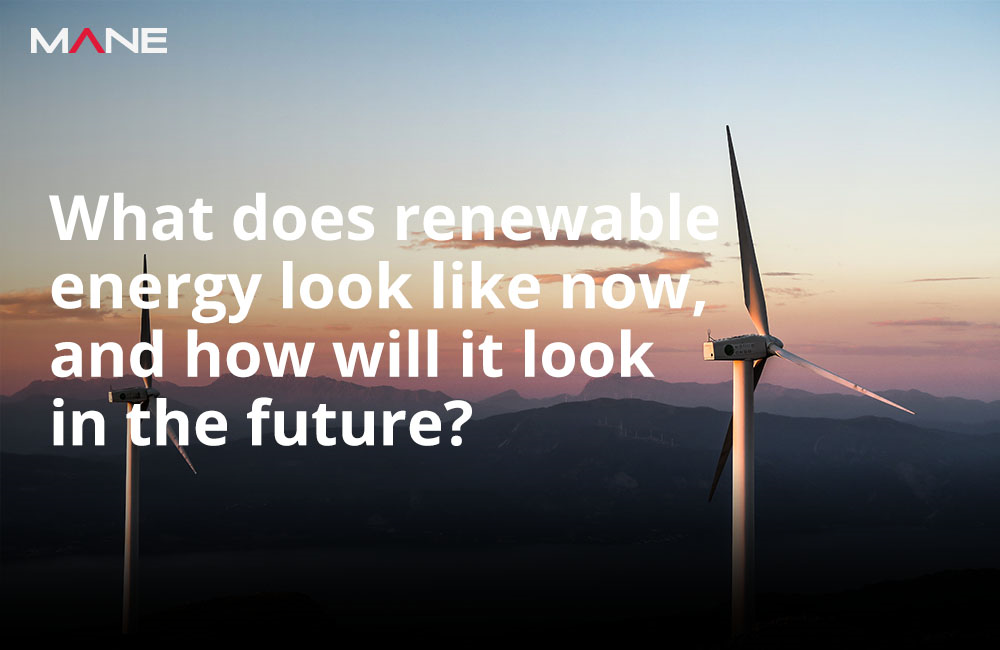 What does renewable energy look like now, and how will it