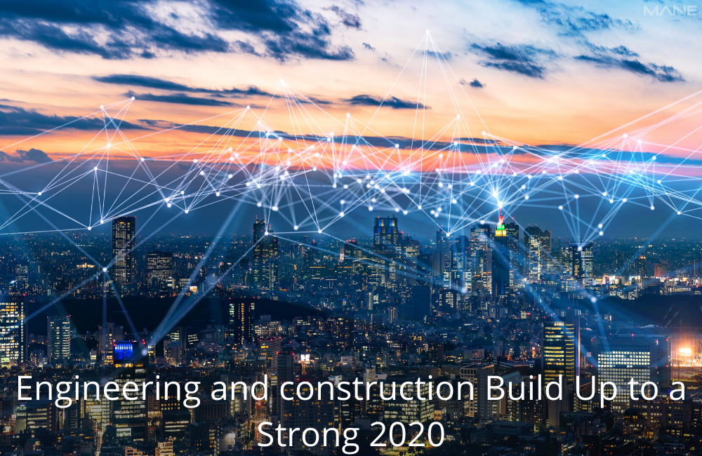 Engineering and construction build up to a strong 2020