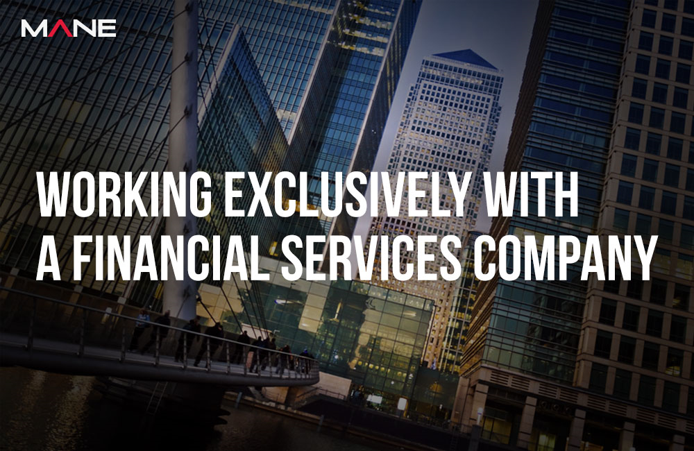 Mane has exclusively sourced IT roles for a Financial Services company