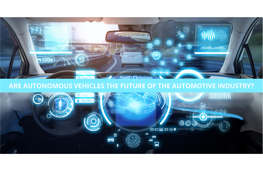 Are Autonomous Vehicles the Future of the Automotive Industry?