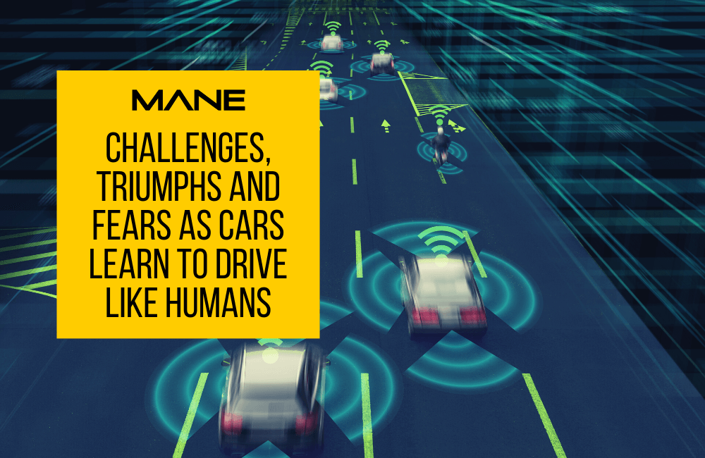 Challenges, triumphs and fears as cars learn to drive like humans